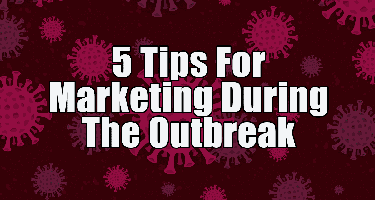 How to Advertise During the Coronavirus Outbreak